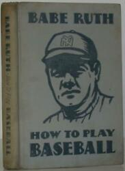 Babe Ruth / How To Play Baseball First Edition 1931 107178