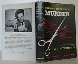 Jim Thompson / Nothing More Than Murder First Edition 1949 1711023