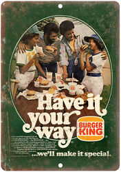 1970s Burger King Have It Your Way Retro Ad 10 X 7 Reproduction Metal Sign N23