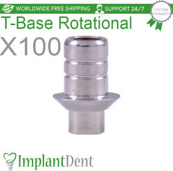 X100 T-base Abutment Cad/cam Rotational For Dental Implant Internal Hex