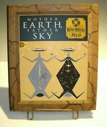 Myth And Mankind Mother Earth Father Sky Native American Myth