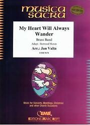 My Heart Will Always Wander Brass Band Choral Choir Music Set Score And Parts
