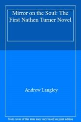 Mirror On The Soul The First Nathen Turner Novel.by Langley Andrew New.