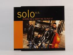 SOLO U.S. WHERE DO YOU WANT ME TO PUT IT 673 EXEX 4 Track CD Single Pictu