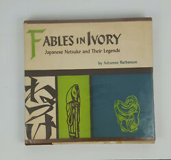 Fables In Ivory Japanese Netsuke And Their Legends Adrienne Barbanson 1961 1st Ed.