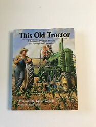 This Old Tractor A Treasury Of Vintage Tractors And Family Farm Memories Hc Book