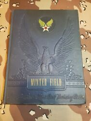 Wwiii Era Minter Field Army Air Force Training Center Yearbook