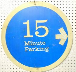 USED STREET SIGN(S) 15 MINUTE PARKING RIGHT&LEFT ARROWS 24