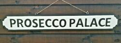 Prosecco Palace Sign Hand Carved And Painted. Made From Wood