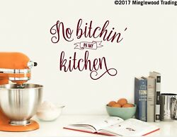 NO BITCHIN#x27; IN MY KITCHEN Vinyl Sticker Dinner Family Wall Die Cut Decal