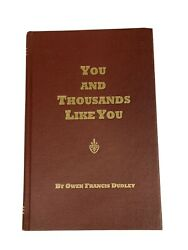 You And Thousands Like You By Owen Francis Dudley Hardcover 2007 Very Good