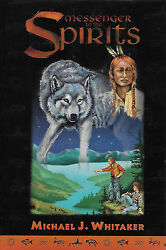 Messenger to the Spirits by Michael J. Whitaker 1996 Hardcover $0.99