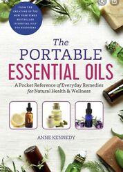 The Portable Essential Oils - Anne Kennedy 2016 Hardcover