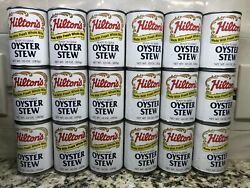 18 Cans Hilton's Oyster Stew Made With Fresh Milk And Butter 10 Oz Can Chowder