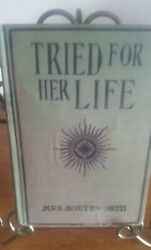 Tried For Her Life Sequel To Cruel As The Grave By E.d.e.n. Southworth 1800s