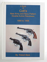 A Study Of Colt's New Army And Navy Pattern Double Action Revolvers 1889 To 1908