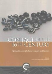 Contact In The 16th Century Networks Among Fishers Foragers An... 9780776623603