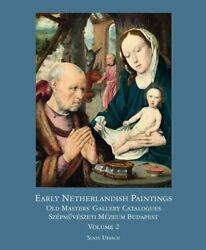 Early Netherlandish Painting Budapest. Volume Ii By Susan Urbach 9781909400290
