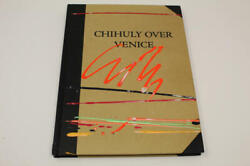 Dale Chihuly Signed Autograph W/ Paint On Book Cover Chihuly Over Venice Orange