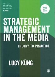 Strategic Management In The Media Theory To Practice By Lucy Kung 9781473929494