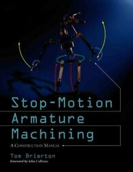 Stop-motion Armature Machining A Heavily Illustrated Constructi... 9780786412440