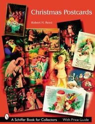 Christmas Postcards A Collectors Guide By Robert M. Reed 9780764326899