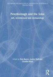 Peterborough And The Soke Art Architecture And Archaeology 9780367173760