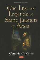 The Life And Legends Of Saint Francis Of Assisi 9781536145052 | Brand New