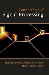 Foundations Of Signal Processing By Martin Vetterli 9781107038608 | Brand New