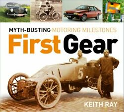 First Gear Myth Busting Motoring Milestones By Keith Ray 9780750988162