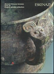 Eskenazi Ancient Chinese Bronzes From An English Private Collection Hc Exhibit..