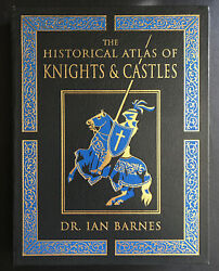 Easton Press The Historical Atlas Of Knights And Castles By Dr. Ian Barnes 2007