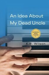 An Idea About My Dead Uncle By K R Wilson 9781771834513 | Brand New