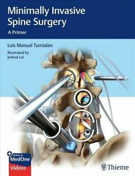 Minimally Invasive Spine Surgery A Primer By Luis Manuel Tumialan 9781626232181