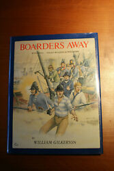Boarders Away With Steel-edged Weapons And Polearms By William Gilkerson. Rare