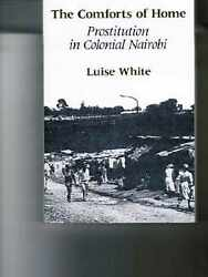 The Comforts Of Home Prostitution In Colonial Nairobi
