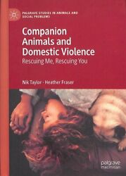 Companion Animals And Domestic Violence Rescuing Me, Rescuing You 9783030041243