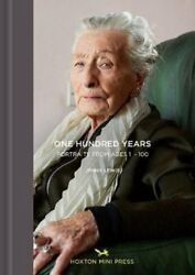 One Hundred Years Portraits From Ages 1-100 By Jenny Lewis 9781910566855