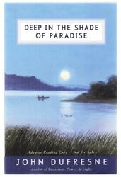 John Dufresne / Deep In The Shade Of Paradise Advanced Reading Copy 1st 104272