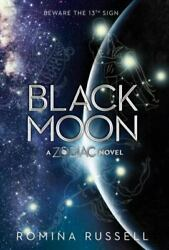 Zodiac Ser. Black Moon By Romina Russell 2016 Hardcover