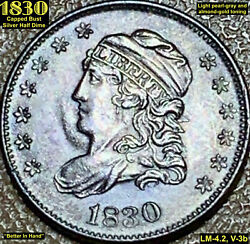 1830 Capped Bust Silver Half Dime Lm-4.2, V-3b Choice Uncirculated