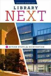 Library Next Seven Action Steps For Reinvention