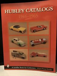 Hubley Toy Catalogs 1946-1965 By Steve Butler - Schiffer Book For Collectors