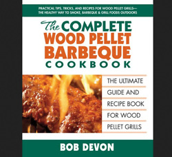 The Complete Wood Pellet Barbeque Cookbook Guide Recipe Book Grill Bbq Smoker