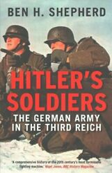 Hitlerand039s Soldiers The German Army In The Third Reich 9780300228809 | Brand New