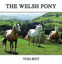 The History Of The Welsh Pony By Tom Best 9781909339026   Brand New