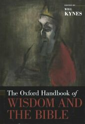 The Oxford Handbook Of Wisdom And The Bible By Will Kynes 9780190661267