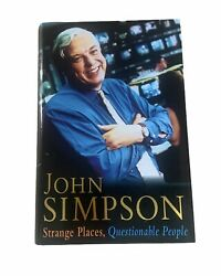 John Simpson Strange Places Questionable People. 1st Ed 1998 Book. Signed