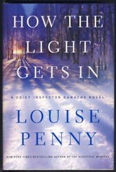 Louise Penny / How The Light Gets In 1st Edition 2013