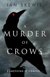 A Murder Of Crows By Ian Skewis 9781911586029   Brand New   Free Us Shipping